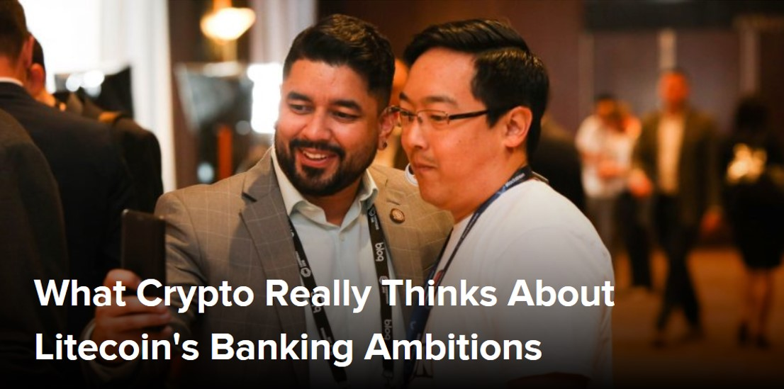 What Crypto Really Thinks About Litecoin's Banking Ambitions